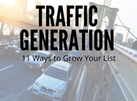 Traffic Generation - 11 Ways to Grow Your List